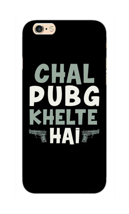 Chal PubG Khelte Hai For Game Lovers iPhone 6S Plus Mobile Cover Case