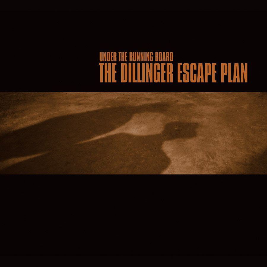 "THE DILLINGER ESCAPE PLAN ""Under The Running Board""-Relapse Records-Deathwish Inc Europe"