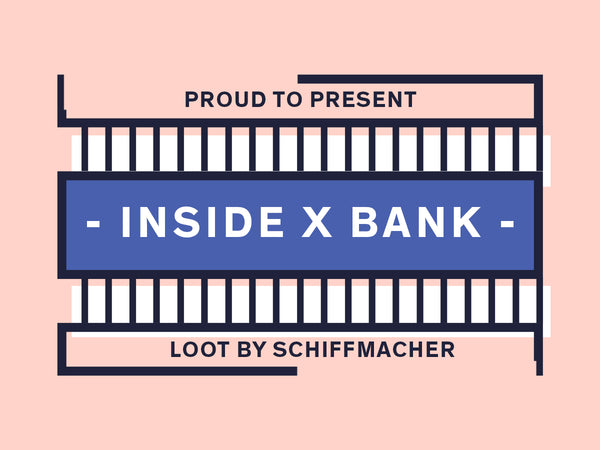 INSIDE X BANK - LOOT BY SCHIFFMACHER