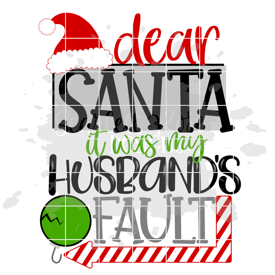 Dear Santa it was my Husband's - Wife's Fault SVG