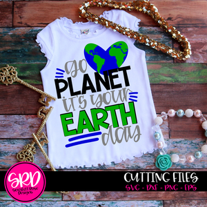 Go Planet It's your Earth Day SVG