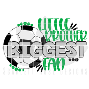 Little Brother Biggest Fan - Soccer SVG