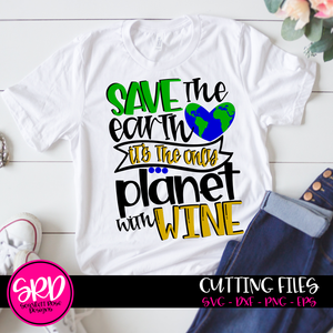Save the Earth it's the only Planet with Wine SVG