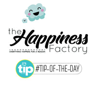 Tip of The Day - The Happiness Factory