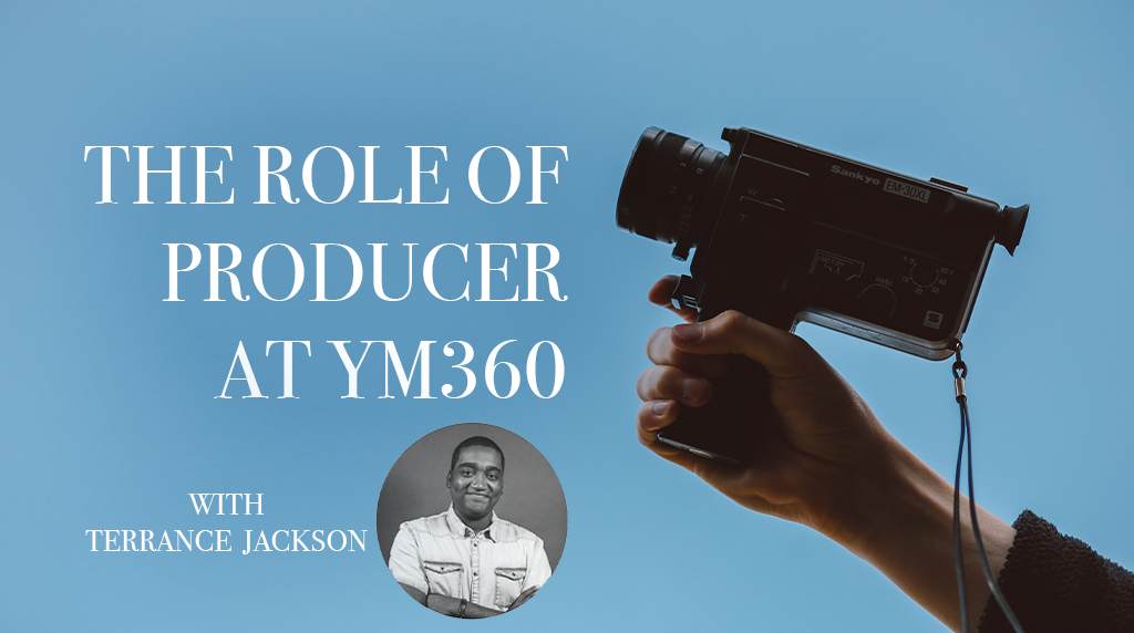 The Role of Producer at YM360