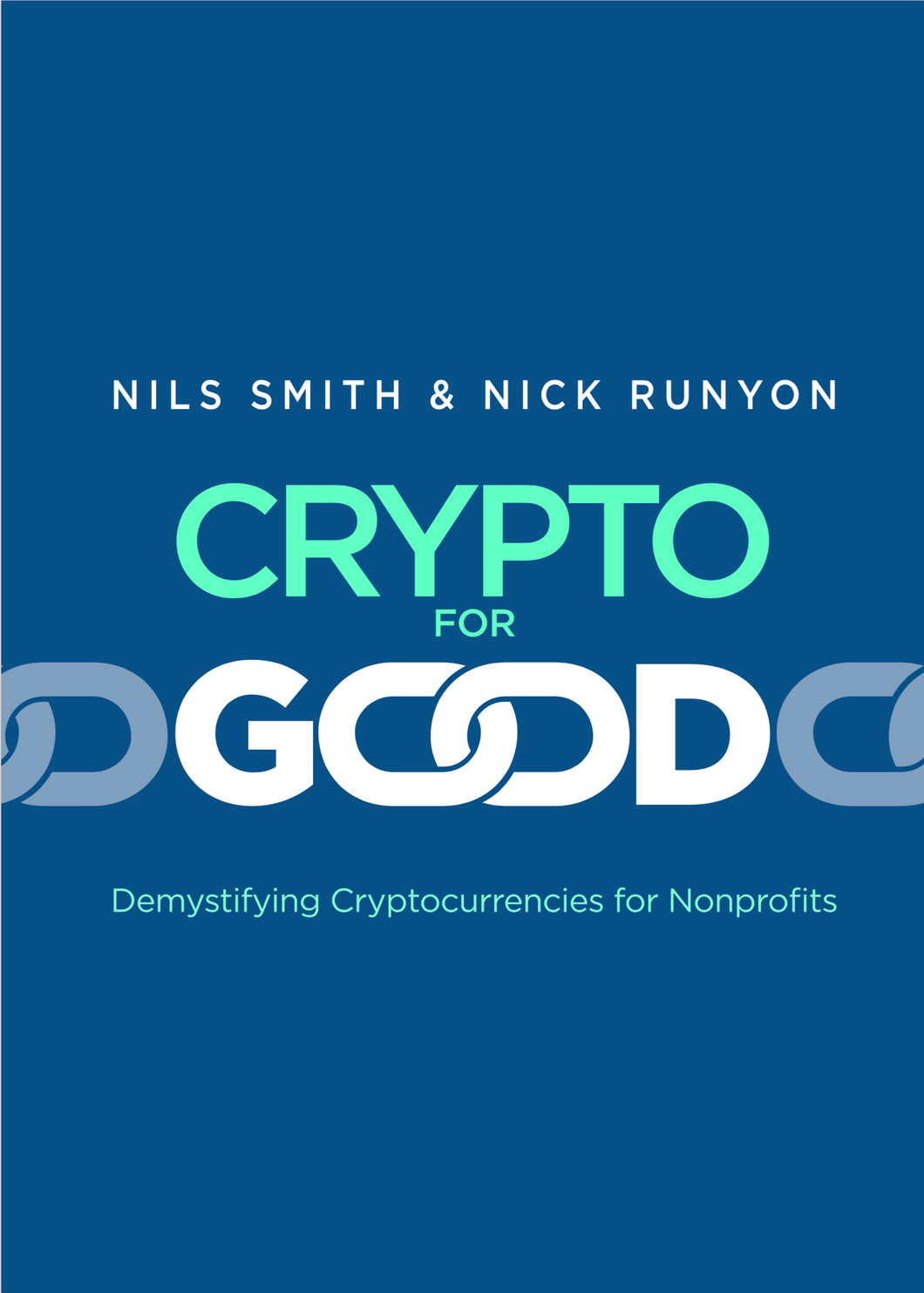 Crypto For Good: Demystifying Cryptocurrencies for Nonprofits (Printed Book)