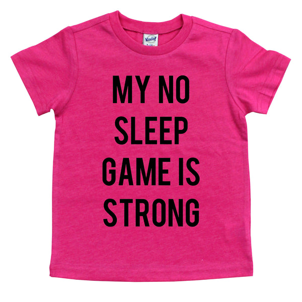 My No Sleep Game is Strong Tee  |  Black Ink