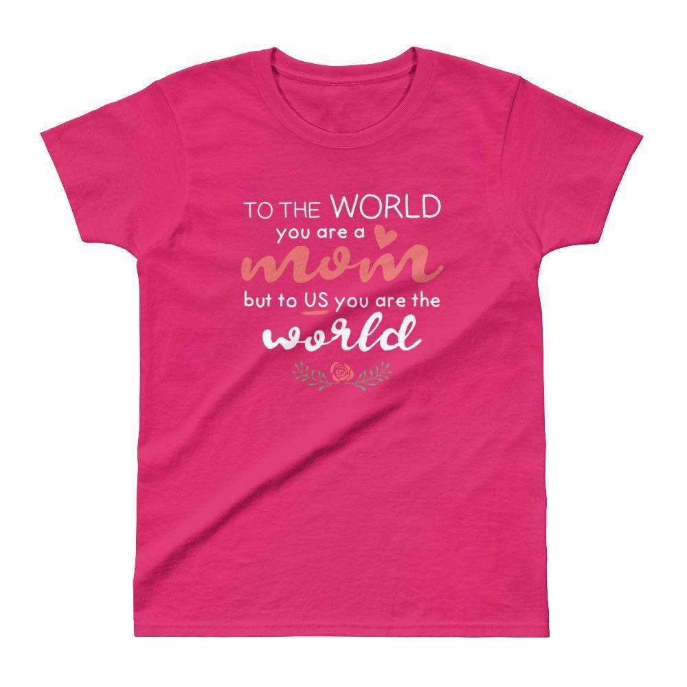 Ladies' Mom is World T-shirt - OnlineGearz