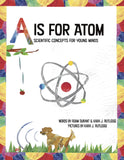 A is for Atom: Scientific Concepts for Young Minds (E BOOK)