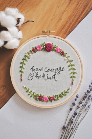 'have courage & be kind' Embroidery Hoop | by A X Ally Crafts Co - hello flowers!