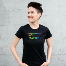 Matter Apparel You Matter multi-color rainbow graphic print Special Edition LGBTQ Women's Pride Crew Neck Black T-shirt