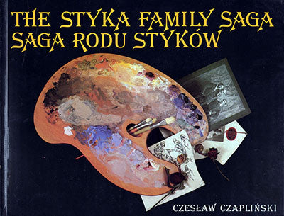 THE STYKA FAMILY SAGA/Saga rodu Styków