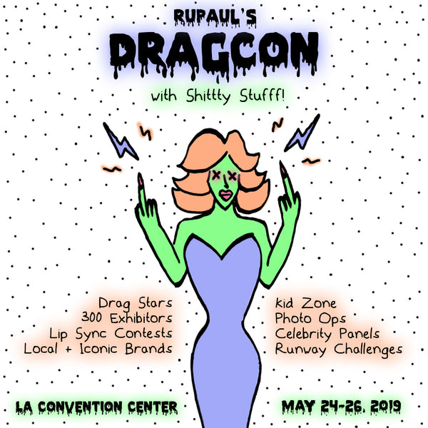 MAY 24-26, 2019 // RUPAUL'S DRAGCON