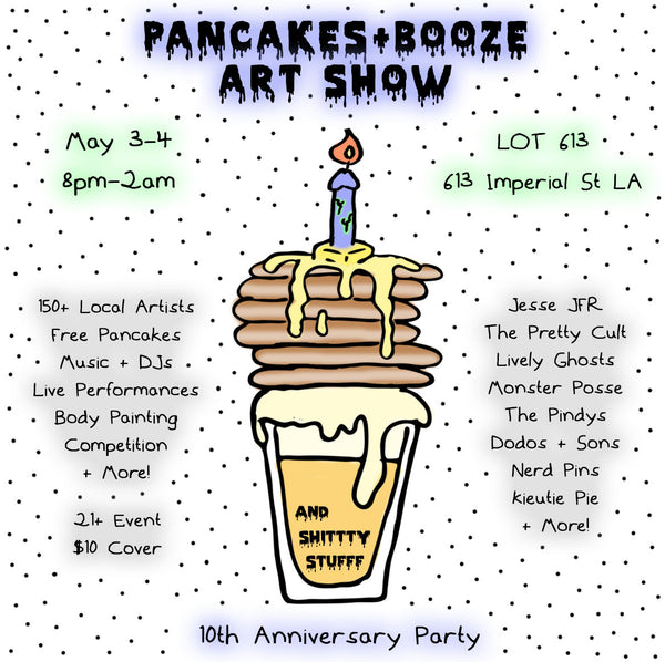 MAY 3-4, 2019 // PANCAKES & BOOZE ART SHOW