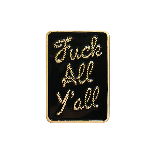 Fuck All Y'all Pin