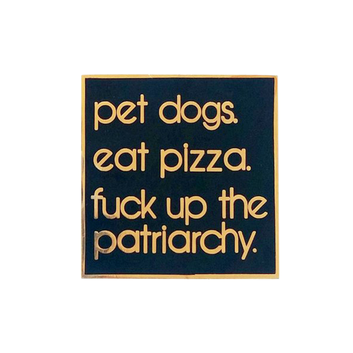 Fuck Up The Patriarchy Dogs Pin