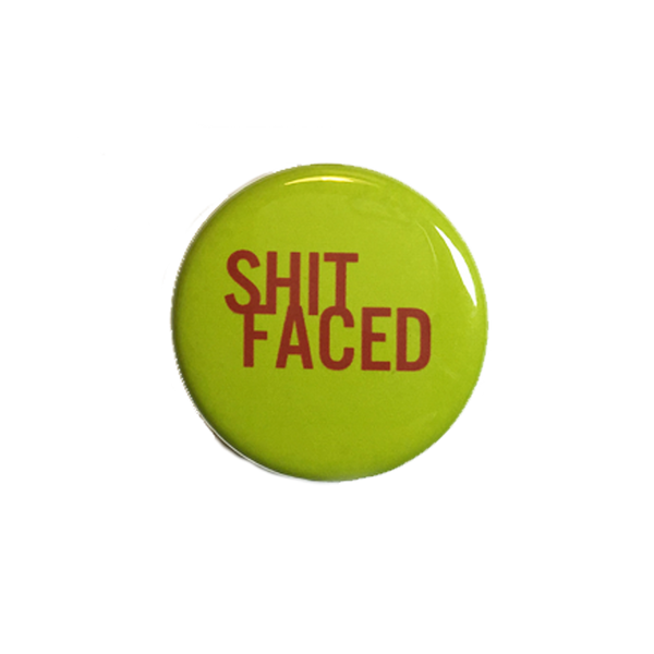 Shit Faced Button