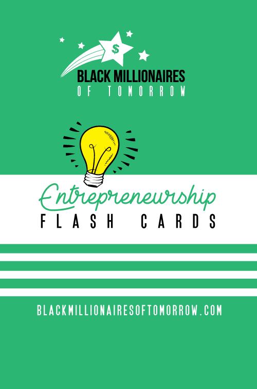Black Millionaires of Tomorrow Entrepreneurship Flashcards