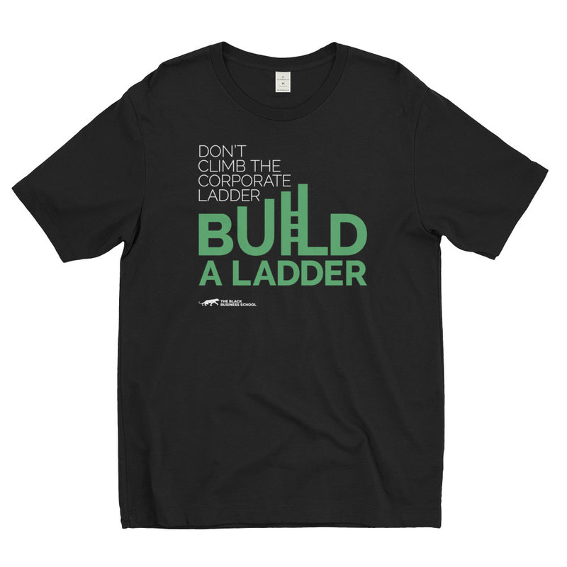 Build a Ladder Unisex T-shirt