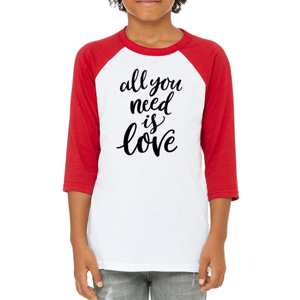 All You Need is Love Youth Unisex Baseball Tee