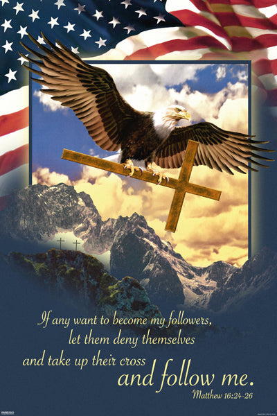 "Soaring Eagle ""Take up the Cross"" (Matthew 16:24-26) Patriotic Inspirational Poster - Pyramid America"