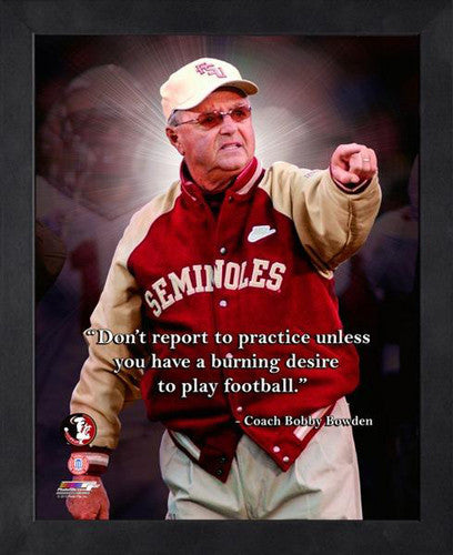 "Bobby Bowden ""Burning Desire"" Florida State Seminoles FRAMED 16x20 PRO QUOTES PRINT - Photofile"