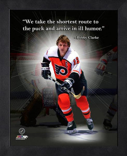 "Bobby Clarke ""Ill Humor"" Philadelphia Flyers FRAMED 16x20 PRO QUOTES PRINT - Photofile"