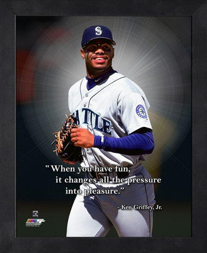"Ken Griffey Jr. ""When You Have Fun"" Seattle Mariners FRAMED 16x20 PRO QUOTES PRINT - Photofile"