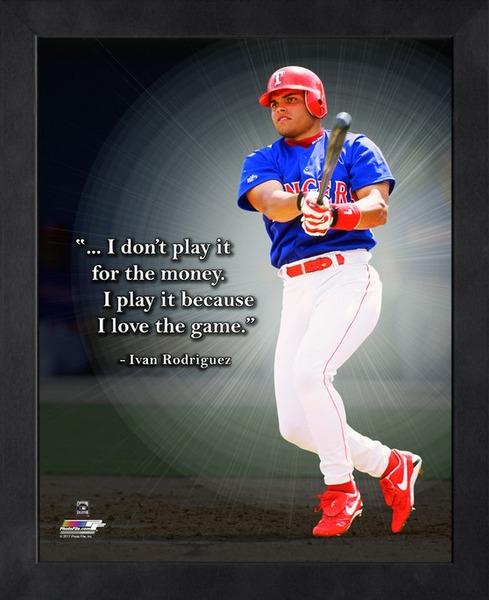 "Ivan Rodriguez ""Love of the Game"" Texas Rangers FRAMED 16x20 PRO QUOTES PRINT - Photofile"