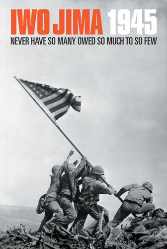 "Iwo Jima 1945 ""Never Have So Many"" US Marines American Military Poster - American Image"