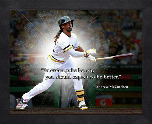"Andrew McCutchen ""Expect to be Better"" Pittsburgh Pirates FRAMED 16x20 PRO QUOTES PRINT - Photofile"