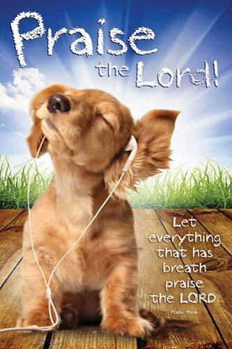 "Righteous Dog ""Praise the Lord"" (Psalm 150:6) Biblical Inspirational Poster - Slingshot Publishing"