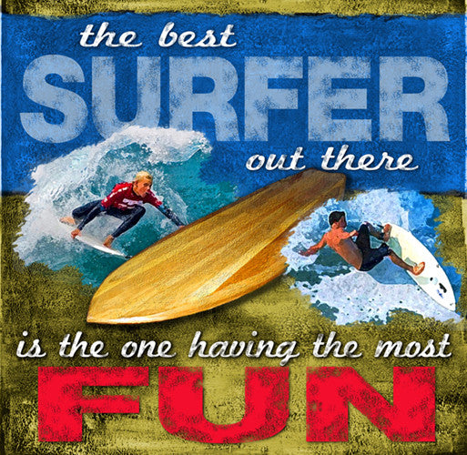 "Surfing ""Having the Most Fun"" Motivational Poster - Image Source"