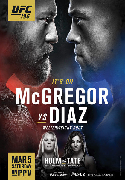 UFC 196 Official Event Poster (McGregor vs. Diaz, Holm vs. Tate) Las Vegas 3/5/2016