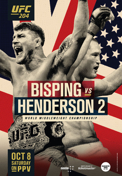 UFC 204 Official Event Poster (Bisping vs Henderson 2) - Manchester, UK 10/8/2016