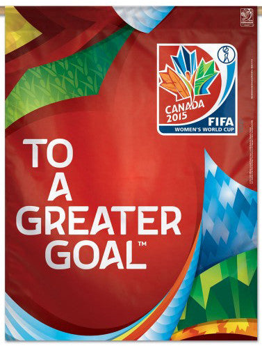 "FIFA Women's World Cup 2015 Canada ""To A Greater Goal"" Event Banner - Wincraft Inc."