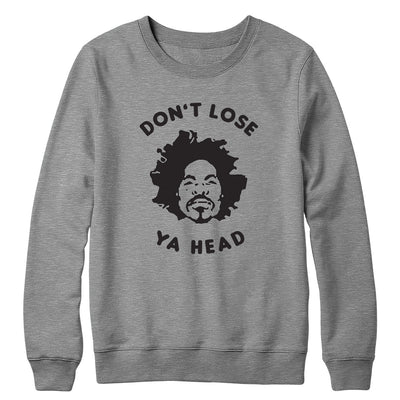 Don't Lose Ya Head Crewneck