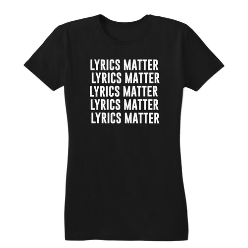 Lyrics Matter Women's Tee
