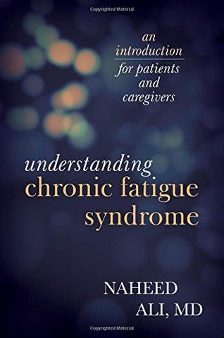 Understanding Chronic Fatigue Syndrome: An Introduction for Patients and Caregivers