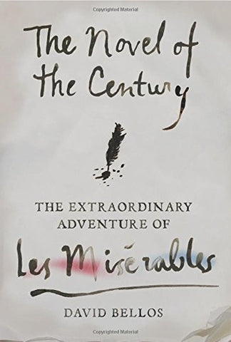 The Novel of the Century: The Extraordinary Adventure of Les Misérables