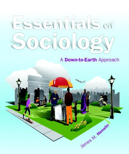 Essentials of Sociology: A Down-to-Earth Approach (10th Edition)
