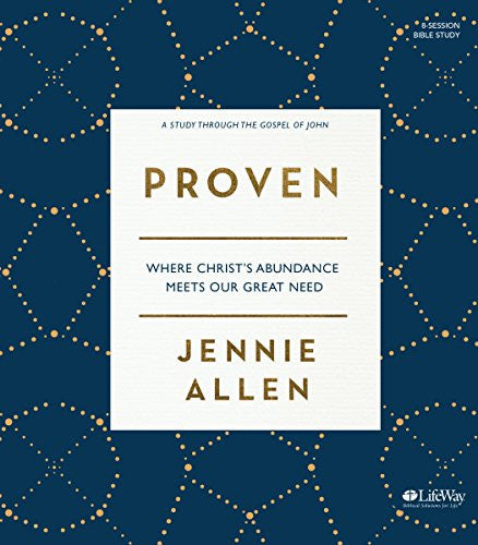 Proven - Bible Study Book: Where Christ's Abundance Meets Our Great Need