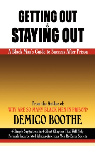 Getting Out & Staying Out: A Black Man's Guide to Success After Prison