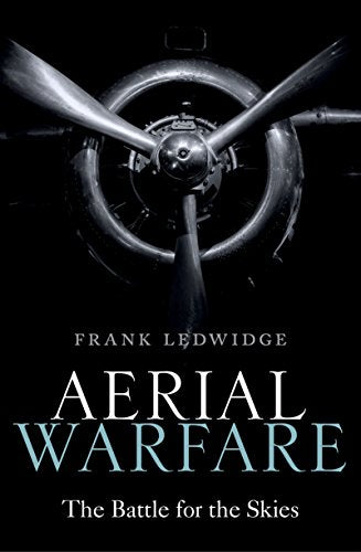 Aerial Warfare: The Battle for the Skies [Ledwidge]