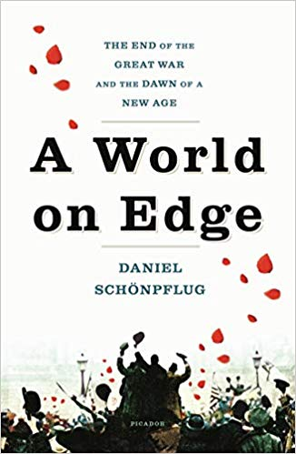 A World on Edge: The End of the Great War and the Dawn of a New Age [Schönpflug]