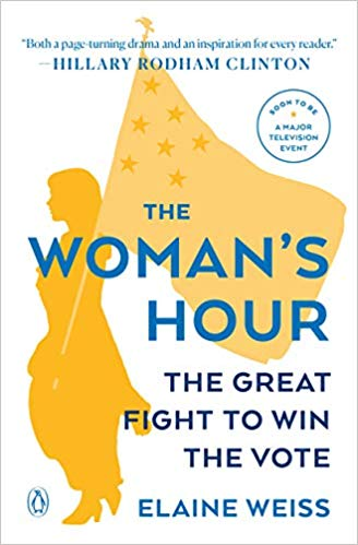The Woman's Hour: The Great Fight to Win the Vote [Weiss] (PB)