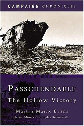 Passchendaele: The Hollow Victory [Evans]