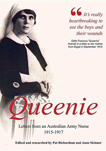 Queenie: Letters from an Australian Army Nurse 1915-1917 [Richardson and Skinner]