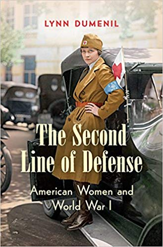The Second Line of Defense: American Women and World War I [Dumenil] (PB)