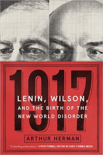 1917: Lenin, Wilson, and the Birth of the New World Disorder (pb) [Herman]